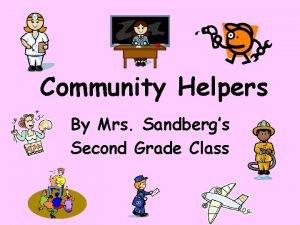 Community Helpers By Mrs Sandbergs Second Grade Class