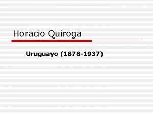 Horacio Quiroga Uruguayo 1878 1937 o Si lees