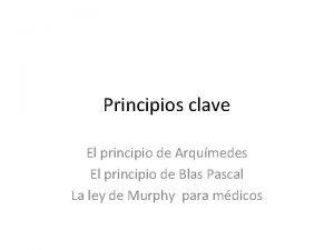 Principios clave El principio de Arqumedes El principio