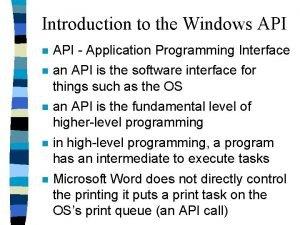 Introduction to the Windows API n API Application