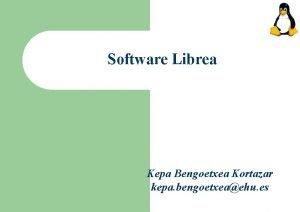 Software Librea Kepa Bengoetxea Kortazar kepa bengoetxeaehu es