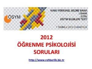 2012 RENME PSKOLOJS SORULARI http www rehberlik biz