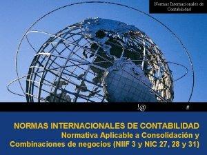 Normas Internacionales de Contabilidad NORMAS INTERNACIONALES DE CONTABILIDAD