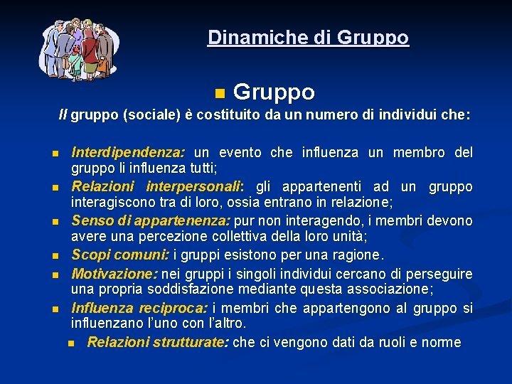 Dinamiche di Gruppo n Gruppo Il gruppo sociale