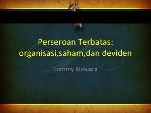 Perseroan Terbatas organisasi saham dan deviden Tommy Kuncara