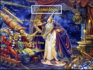 Cosmologie Univers fini ou infini Relativit Modles cosmologiques