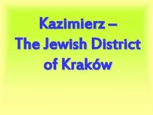 Kazimierz The Jewish District of Krakw The Jewish