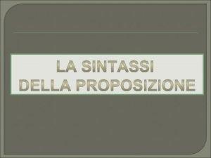 La parola SINTASSI deriva dal greco syntaxis unione