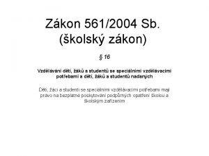 Zkon 5612004 Sb kolsk zkon 16 Vzdlvn dt