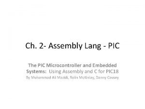 Ch 2 Assembly Lang PIC The PIC Microcontroller