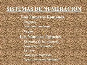 SISTEMAS DE NUMERACIN Los Nmeros Romanos Orgenes Notacin