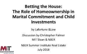 Betting the House The Role of Homeownership in