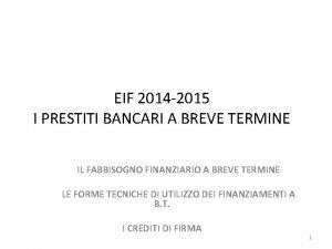 EIF 2014 2015 I PRESTITI BANCARI A BREVE