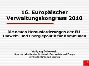 16 Europischer Verwaltungskongress 2010 Die neuen Herausforderungen der