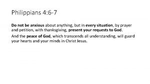 Philippians 4 6 7 Do not be anxious