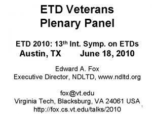 ETD Veterans Plenary Panel ETD 2010 13 th