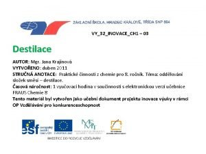 VY32INOVACECH 1 03 Destilace AUTOR Mgr Jana Krajinov