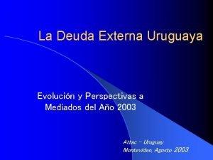 La Deuda Externa Uruguaya Evolucin y Perspectivas a
