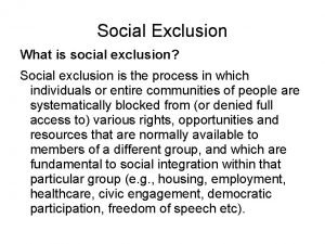 Social Exclusion What is social exclusion Social exclusion