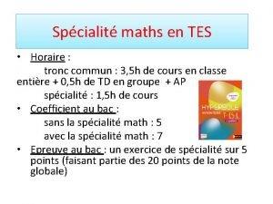 Spcialit maths en TES Horaire tronc commun 3