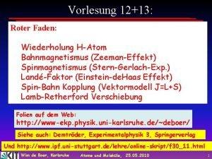 Vorlesung 1213 Roter Faden Wiederholung HAtom Bahnmagnetismus ZeemanEffekt
