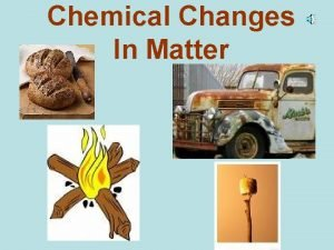 Chemical Changes In Matter Chemical Properties Chemical Properties