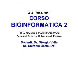 A A 2014 2015 CORSO BIOINFORMATICA 2 LM