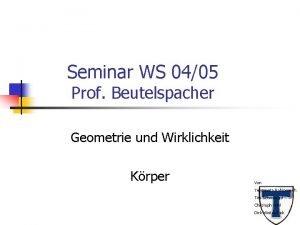 Seminar WS 0405 Prof Beutelspacher Geometrie und Wirklichkeit