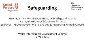 Safeguarding Henrietta Hamilton Deputy Head DFID Safeguarding Unit