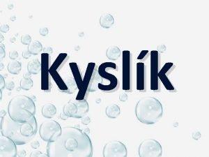 Kyslk Kyslk Chemick znaka O Postaveni v periodickm
