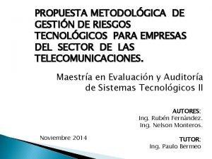 PROPUESTA METODOLGICA DE GESTIN DE RIESGOS TECNOLGICOS PARA