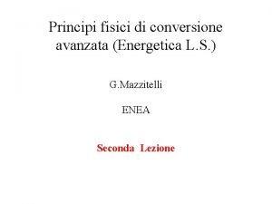 Principi fisici di conversione avanzata Energetica L S