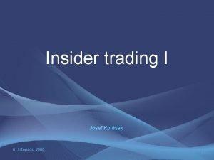 Insider trading I Josef Kotsek 6 listopadu 2008