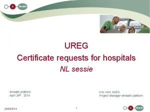 UREG Certificate requests for hospitals NL sessie e