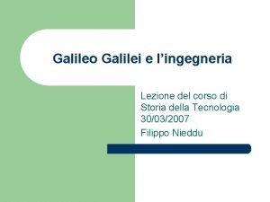Galileo Galilei e lingegneria Lezione del corso di