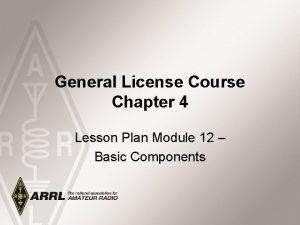 General License Course Chapter 4 Lesson Plan Module