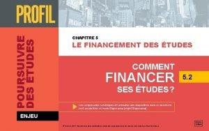 POURSUIVRE DES TUDES CHAPITRE 5 LE FINANCEMENT DES