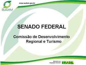 SENADO FEDERAL Comisso de Desenvolvimento Regional e Turismo