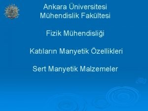 Ankara niversitesi Mhendislik Fakltesi Fizik Mhendislii Katlarn Manyetik