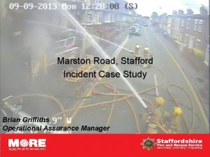 Marston Road Stafford Incident Case Study Brian Griffiths