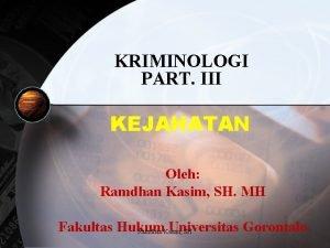 KRIMINOLOGI PART III KEJAHATAN Oleh Ramdhan Kasim SH