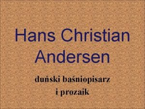 Hans Christian Andersen duski baniopisarz i prozaik Hans