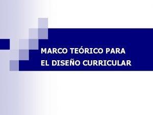 MARCO TERICO PARA EL DISEO CURRICULAR Conceptos del