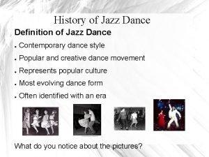 History of Jazz Dance Definition of Jazz Dance