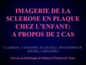 IMAGERIE DE LA SCLEROSE EN PLAQUE CHEZ LENFANT
