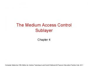 The Medium Access Control Sublayer Chapter 4 Computer