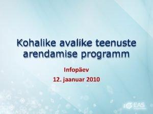 Kohalike avalike teenuste arendamise programm Infopev 12 jaanuar