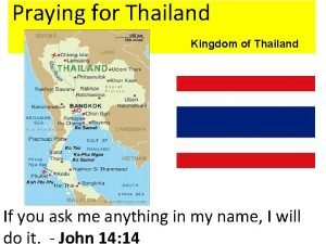 Praying for Thailand Kingdom of Thailand If you
