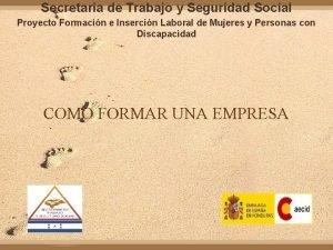 Secretaria de Trabajo y Seguridad Social Proyecto Formacin