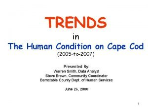 TRENDS in The Human Condition on Cape Cod